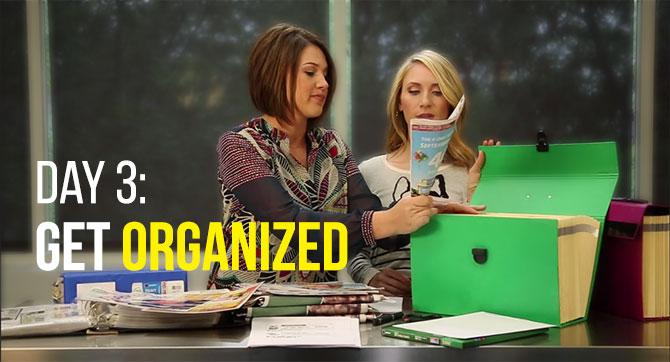 Day 3: Get Organized!