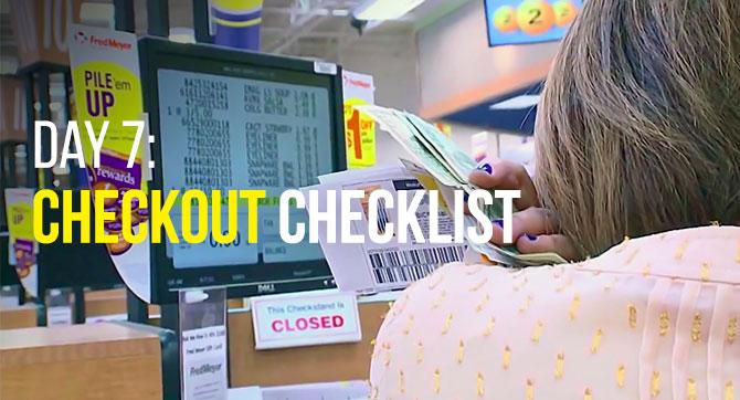 Day 7: Checkout Checklist
