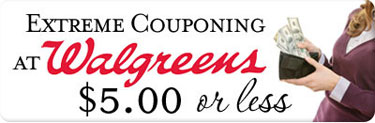 Walgreens Extreme Couponing (Week of 9/16): $5.00 or Less