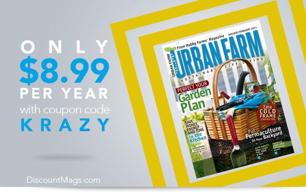 Urban Farm Magazine, Only $8.99 per Year!