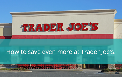 6 More Ways to Save at Trader Joe's