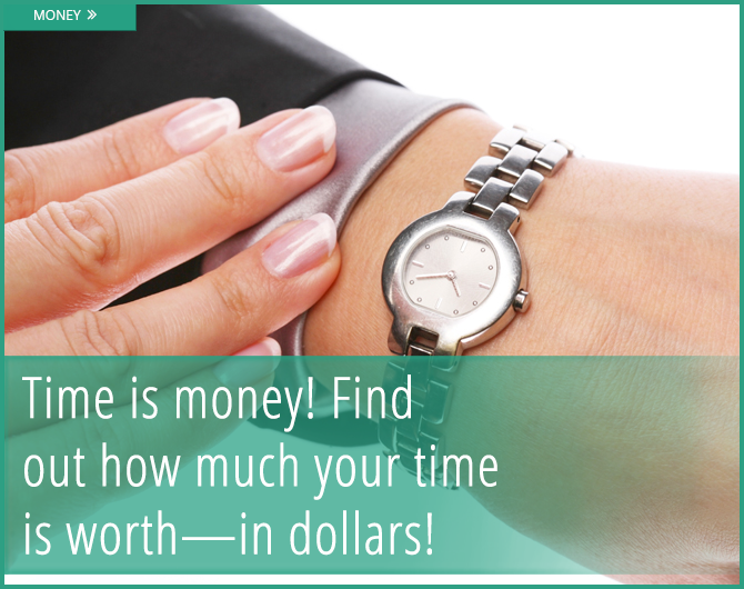 Know how much your time is really worth!