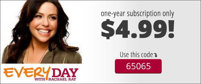 HOT! Every Day with Rachael Ray Magazine: One-Year Subscription, Only $0.42 per Issue!