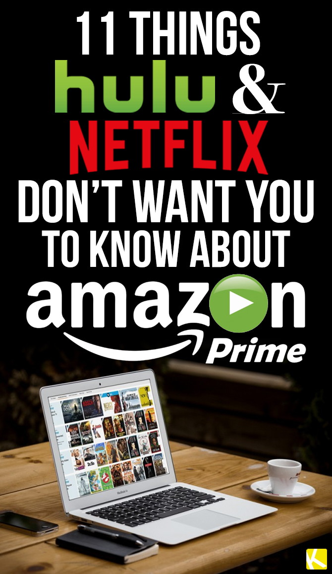 11 Things Hulu & Netflix Don't Want You to Know About Amazon Prime