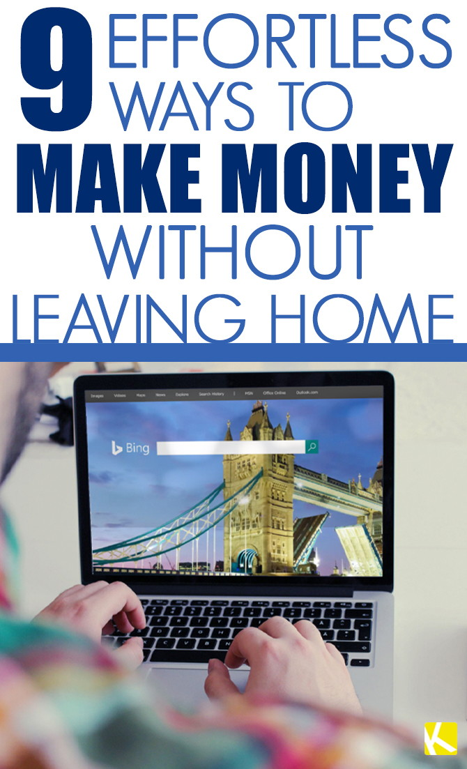 9 Effortless Ways to Make Money Without Leaving Home