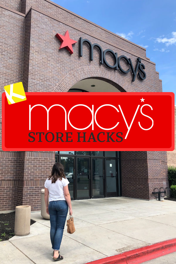 42 Must-Read Macy's Store Hacks - The Krazy Coupon Lady