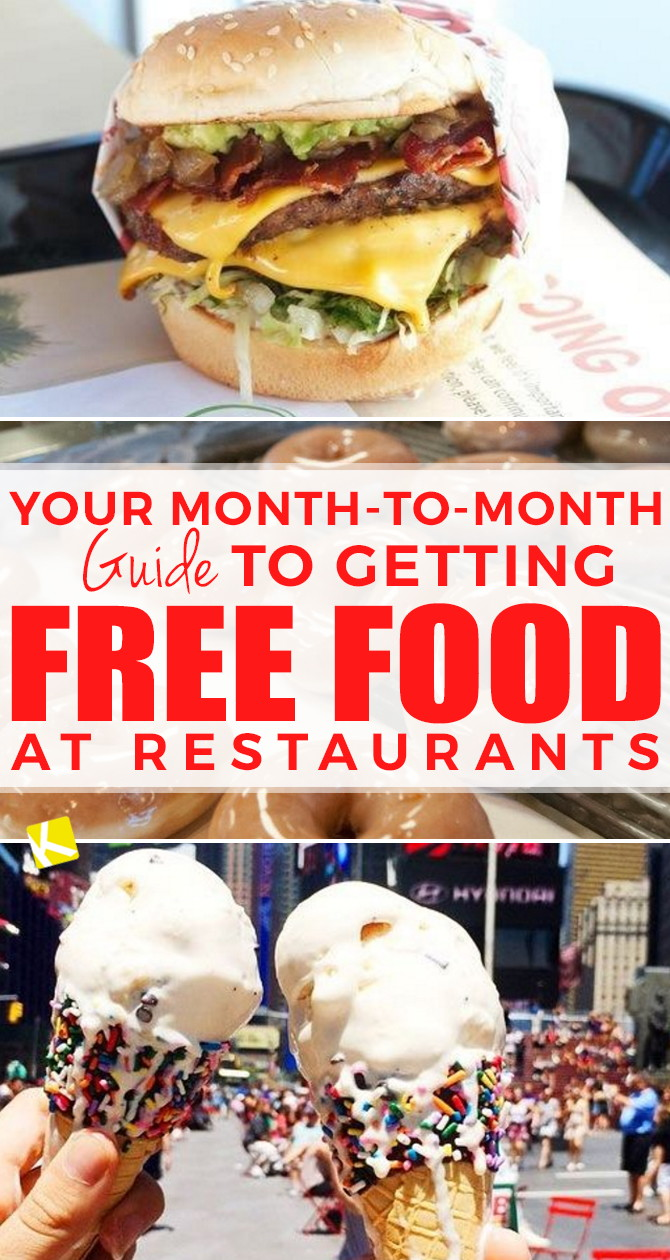 Your Month To Month Guide To Getting Free Food At Restaurants The