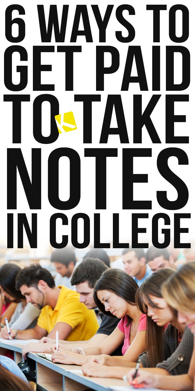 6 Ways to Get Paid to Take Notes in College - The Krazy
