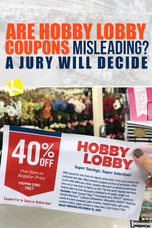 Are Hobby Lobby Coupons Misleading A Jury Will Decide The Krazy