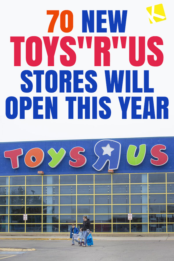 "17b43a248742 Say What  70 New Toys""R""Us Stores Will Open This Year - The Krazy ..."